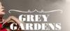 Grey Gardens Update