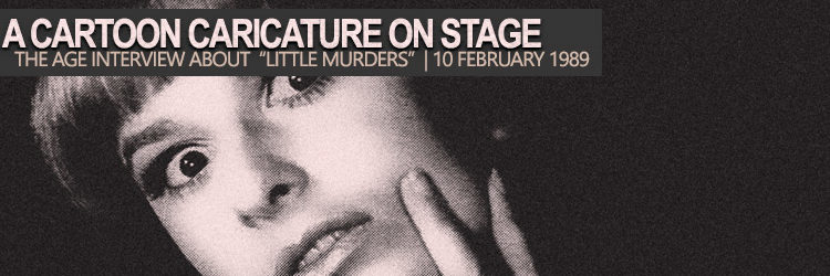 "Pamela Rabe interview about ""Little Murders"" 1989"