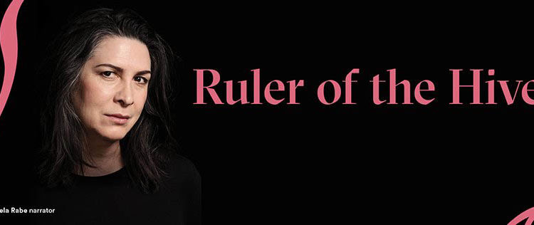 Pamela Rabe Ruler of the Hive 2021