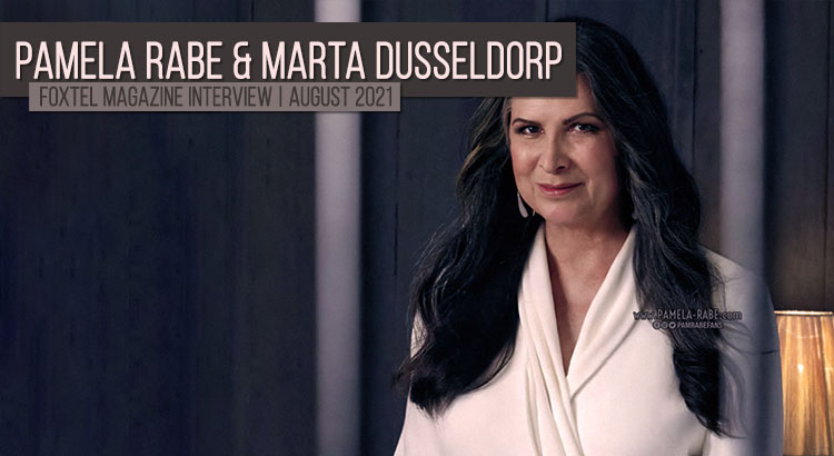 Read more about the article Pamela Rabe & Marta Dusseldorp Foxtel Magazine Interview