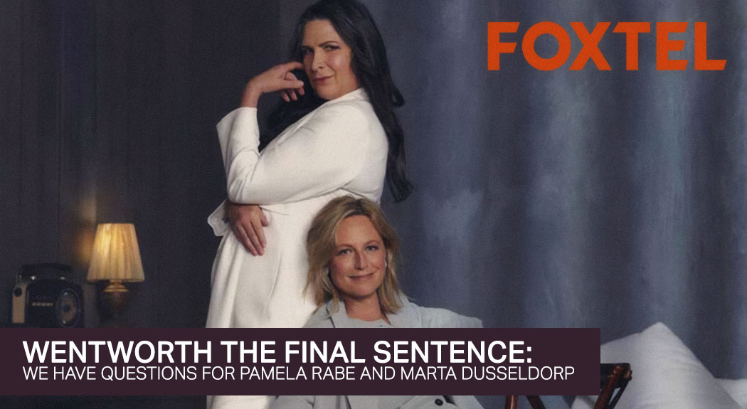 Read more about the article Wentworth The Final Sentence: We Have Questions For Pamela Rabe And Marta Dusseldorp